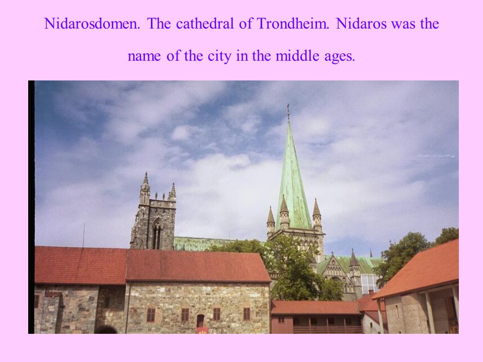 Nidarosdomen. The cathedral of Trondheim. Nidaros was the name of the city in the middle ages.
