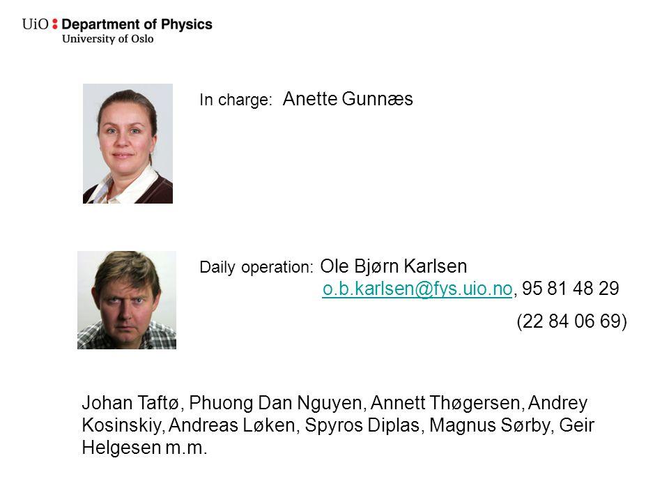Johan Taftø, Phuong Dan Nguyen, Annett Thøgersen, Andrey Kosinskiy, Andreas Løken, Spyros Diplas, Magnus Sørby, Geir Helgesen m.m. In charge: Anette G