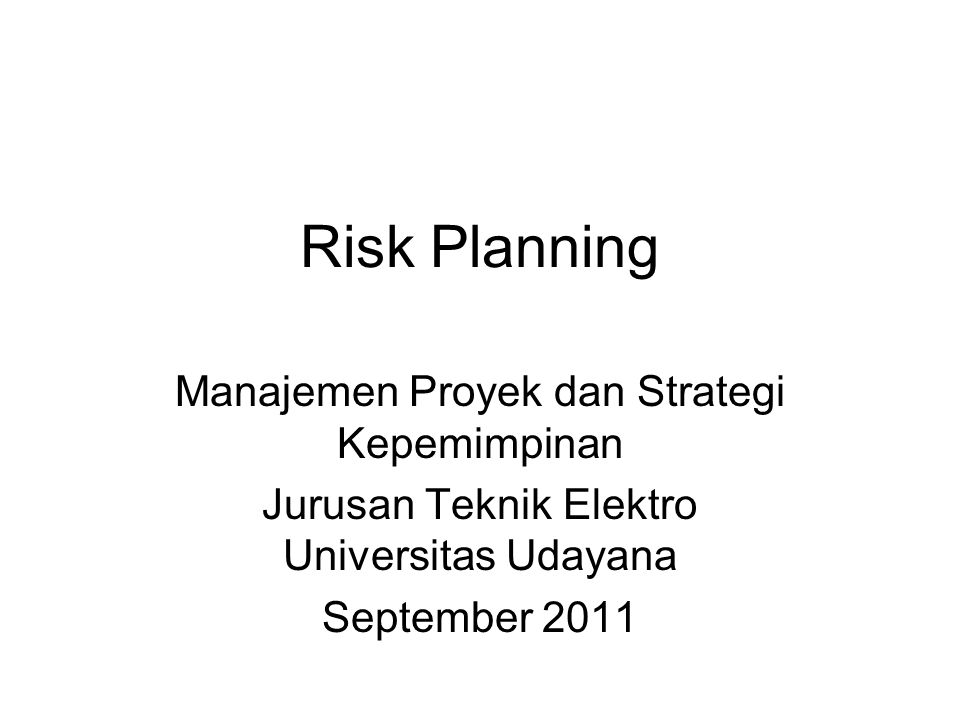 Definition A risk is a known unknown It is something that we can predict might happen, but we are not sure whether or not it really will happen, when it might occur A risk could in fact have a positive impact –Many resources will likely have to be rescheduled