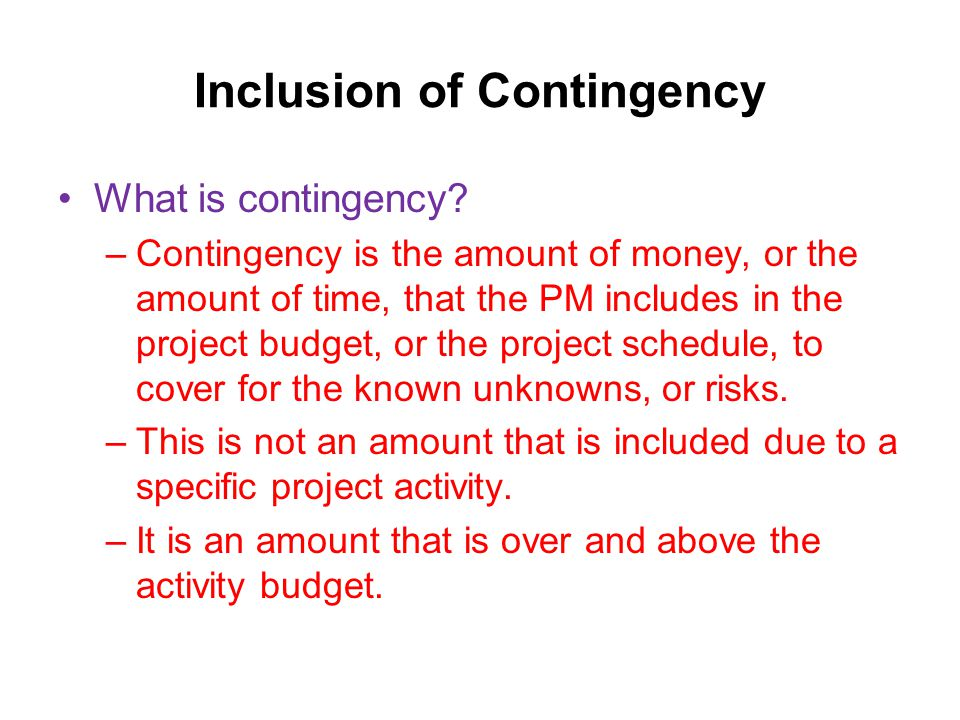 Inclusion of Contingency What is contingency.