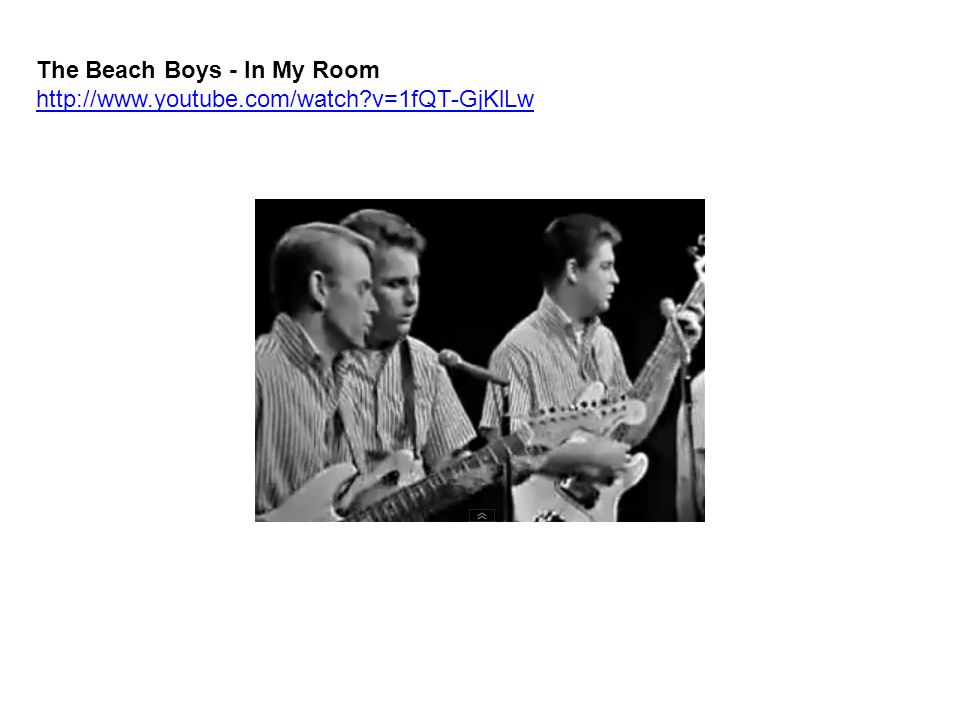 The Beach Boys - In My Room http://www.youtube.com/watch?v=1fQT-GjKlLw