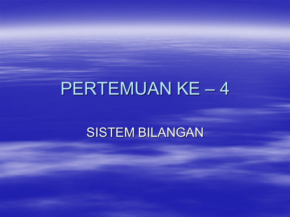 SISTEM BILANGAN  Sistem Bilangan Desimal  Sistem Bilangan Biner  Sistem Bilangan Oktal  Sistem Bilangan Heksadesimal