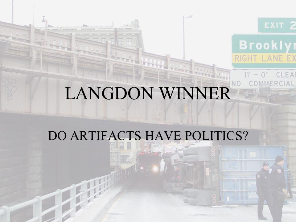 LANGDON WINNER DO ARTIFACTS HAVE POLITICS?