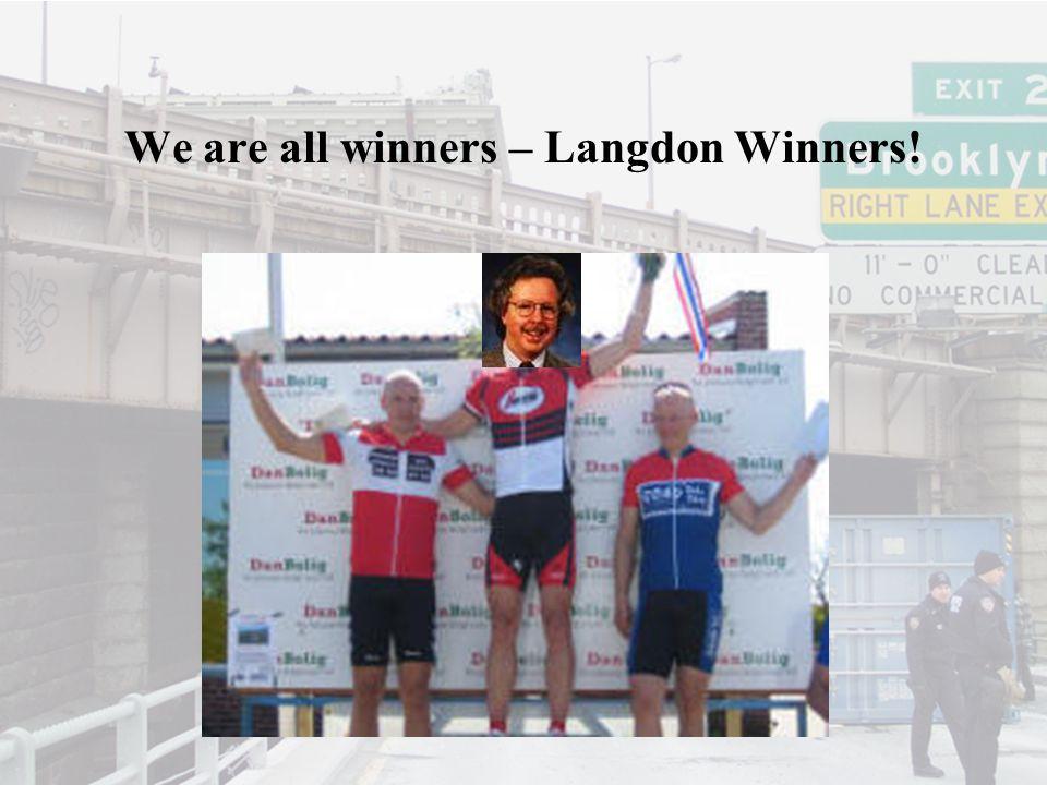 We are all winners – Langdon Winners!