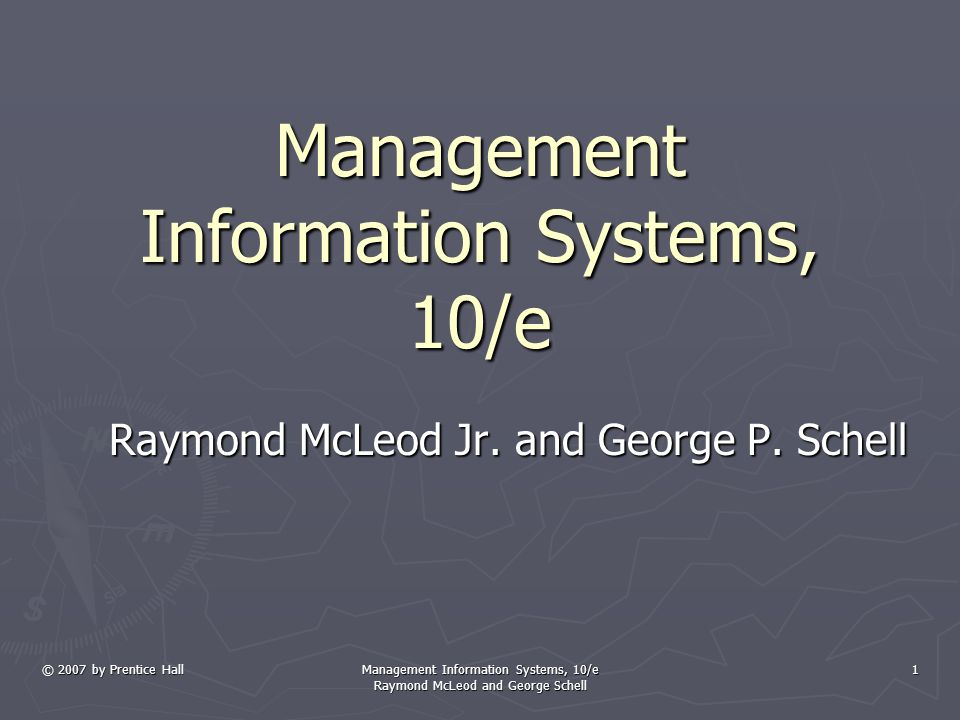 © 2007 by Prentice Hall Management Information Systems, 10/e Raymond McLeod and George Schell 2 Chapter 4 System Users and Developers