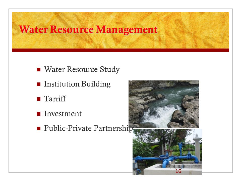 Water Resource Management Water Resource Study Institution Building Tarriff Investment Public-Private Partnership 16