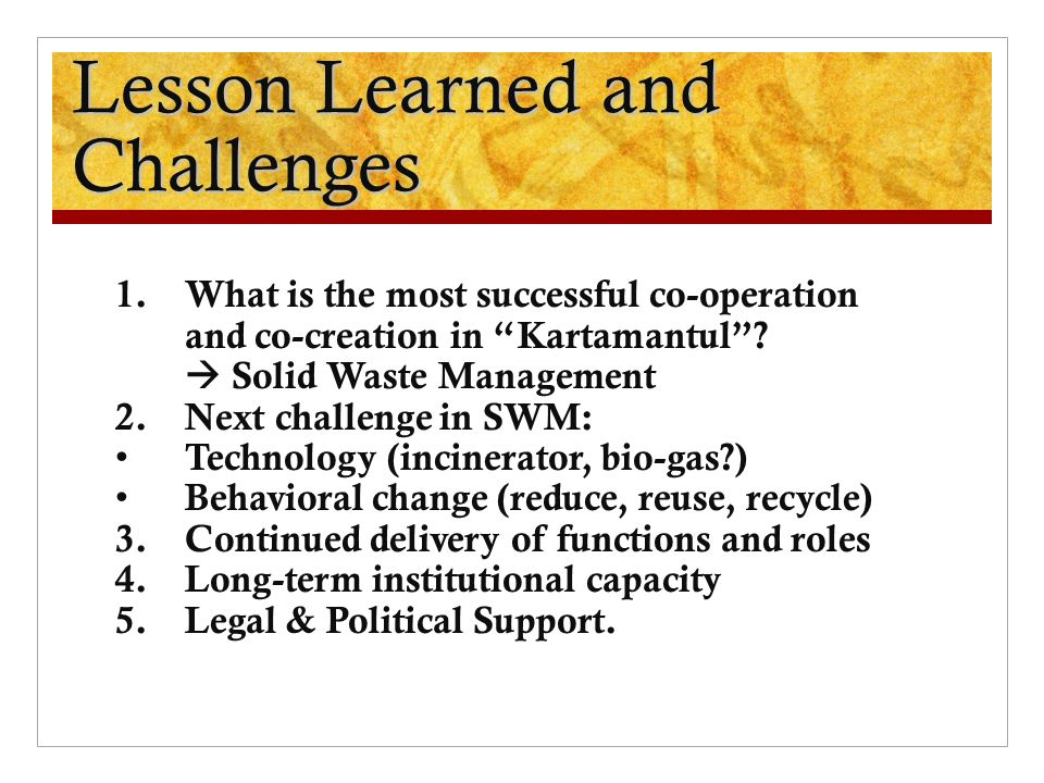 Lesson Learned and Challenges 1.What is the most successful co-operation and co-creation in Kartamantul .