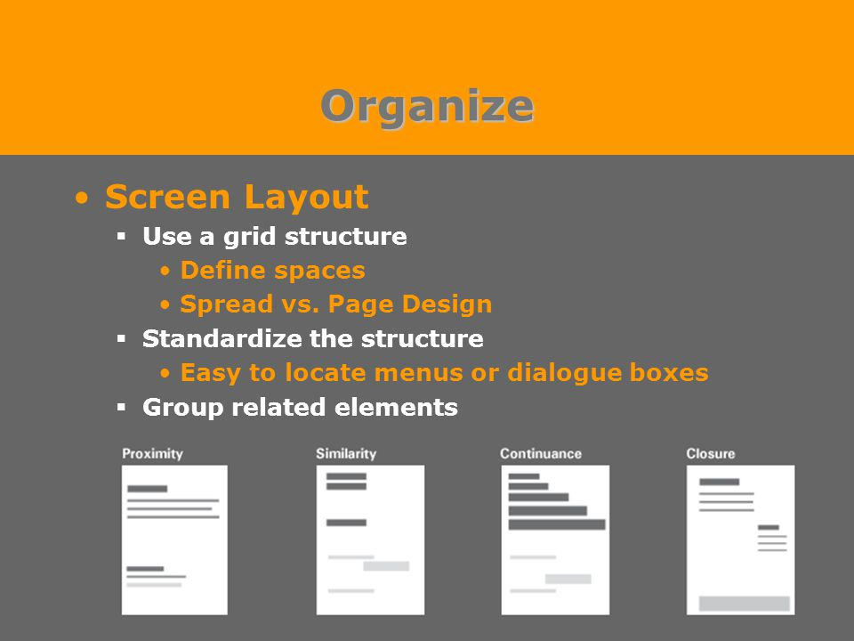 Organize Screen Layout  Use a grid structure Define spaces Spread vs.
