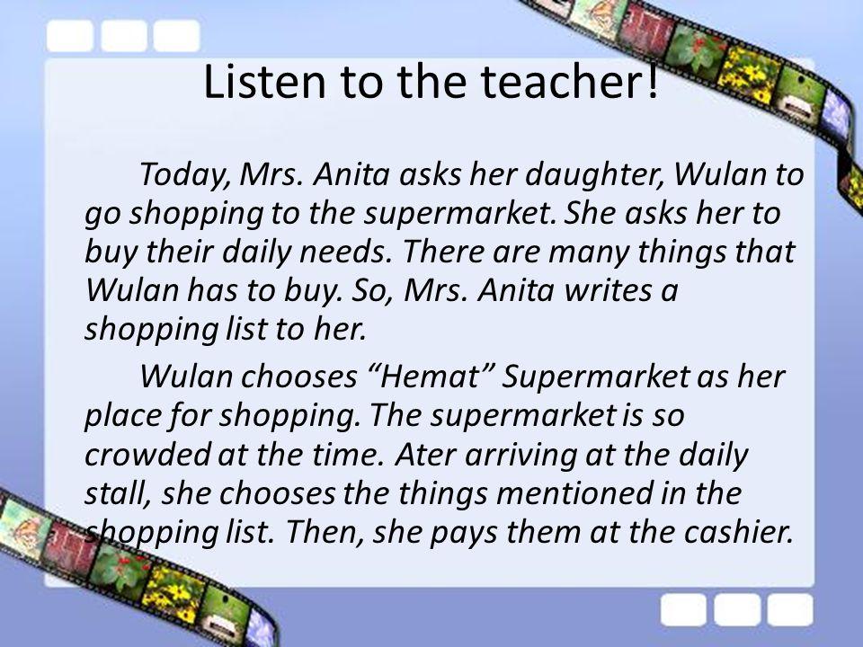 Listen to the teacher.Today, Mrs.