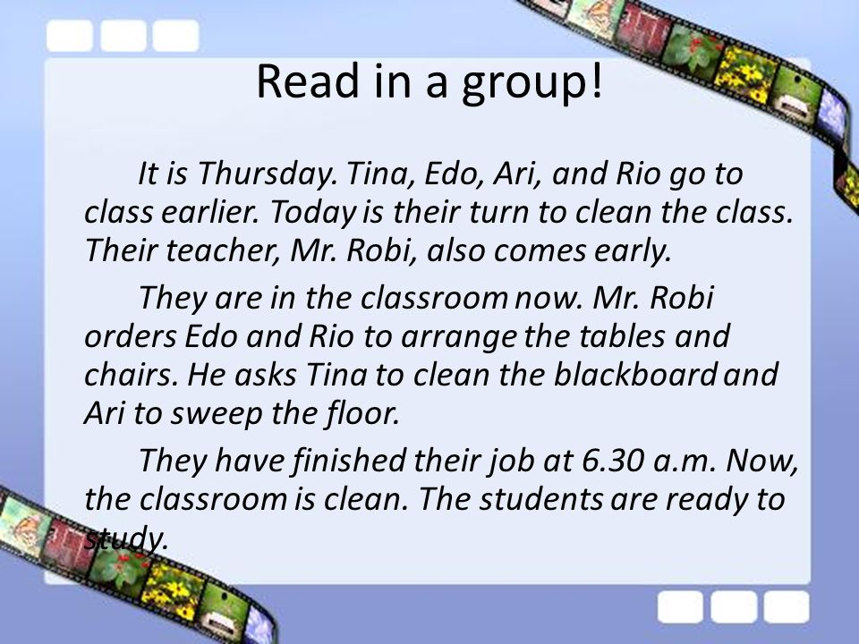 Read in a group.It is Thursday. Tina, Edo, Ari, and Rio go to class earlier.
