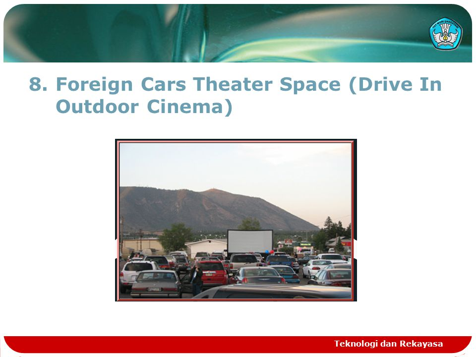 8.Foreign Cars Theater Space (Drive In Outdoor Cinema) Teknologi dan Rekayasa