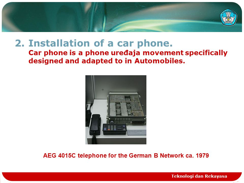 2.Installation of a car phone.