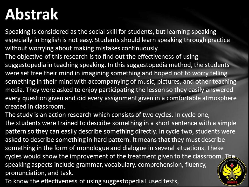 Abstrak Speaking is considered as the social skill for students, but learning speaking especially in English is not easy. Students should learn speaki