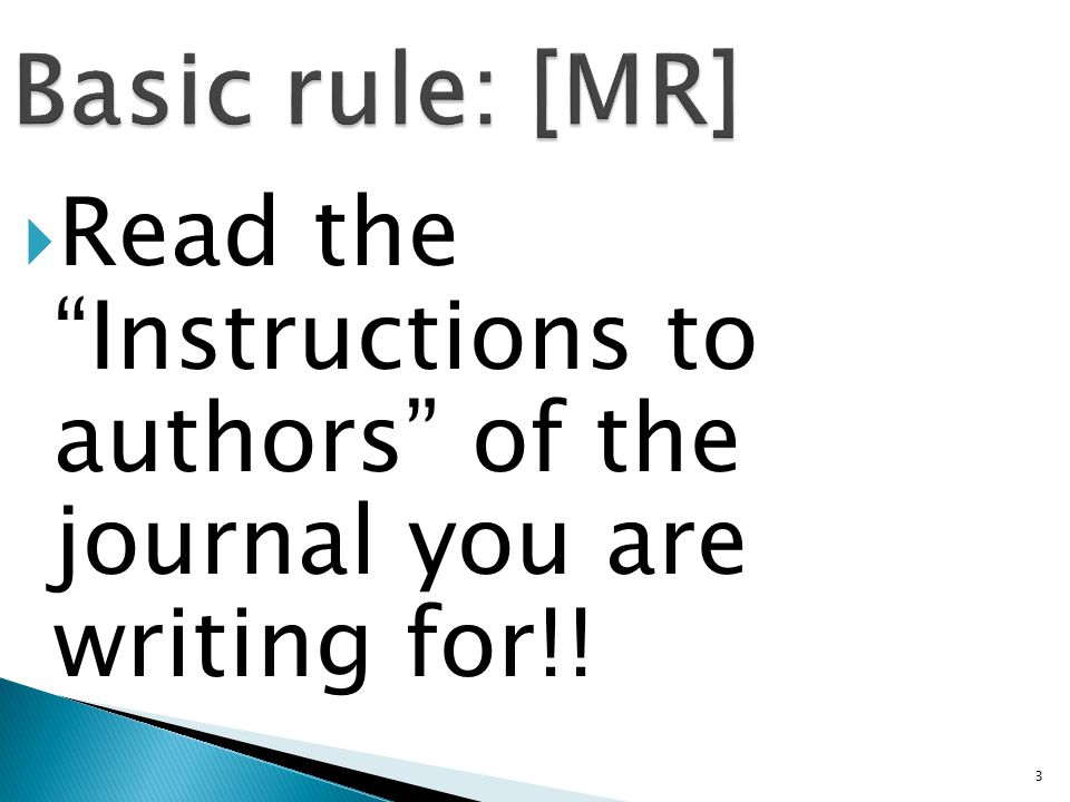 3  Read the Instructions to authors of the journal you are writing for!! Basic rule: [MR]
