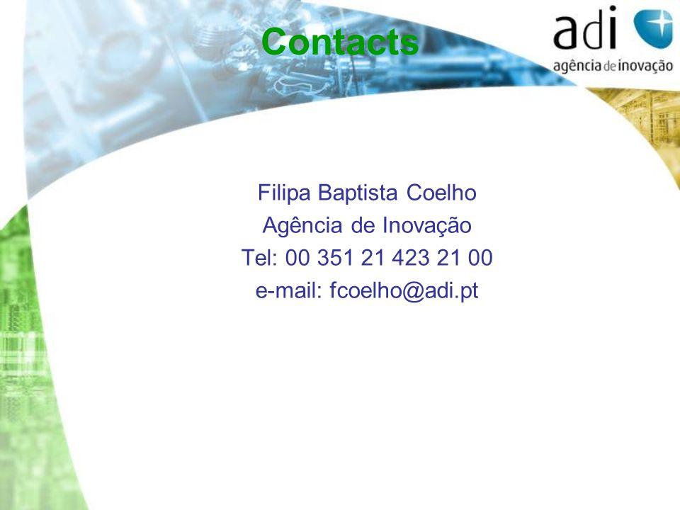 Contacts Filipa Baptista Coelho Agência de Inovação Tel: 00 351 21 423 21 00 e-mail: fcoelho@adi.pt