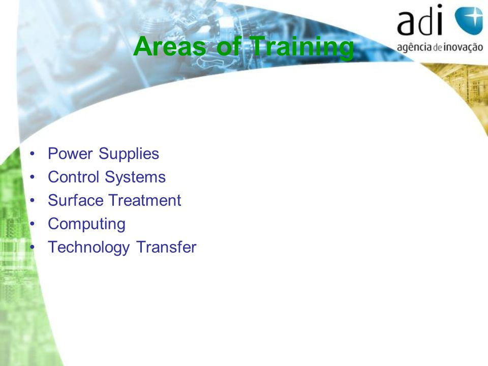 Areas of Training Power Supplies Control Systems Surface Treatment Computing Technology Transfer