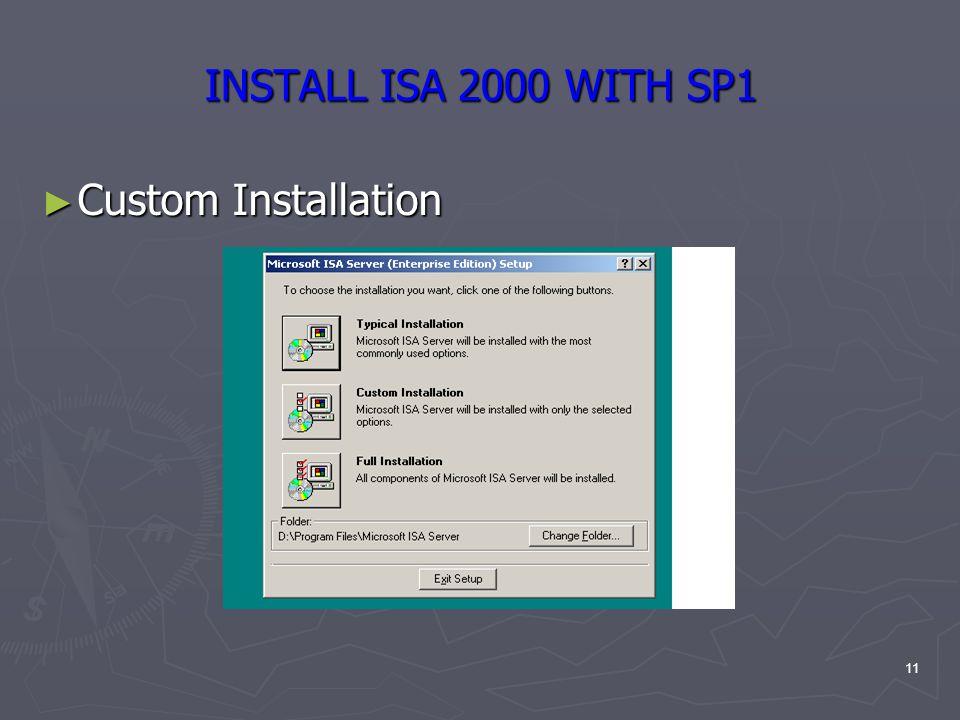 11 INSTALL ISA 2000 WITH SP1 ► Custom Installation