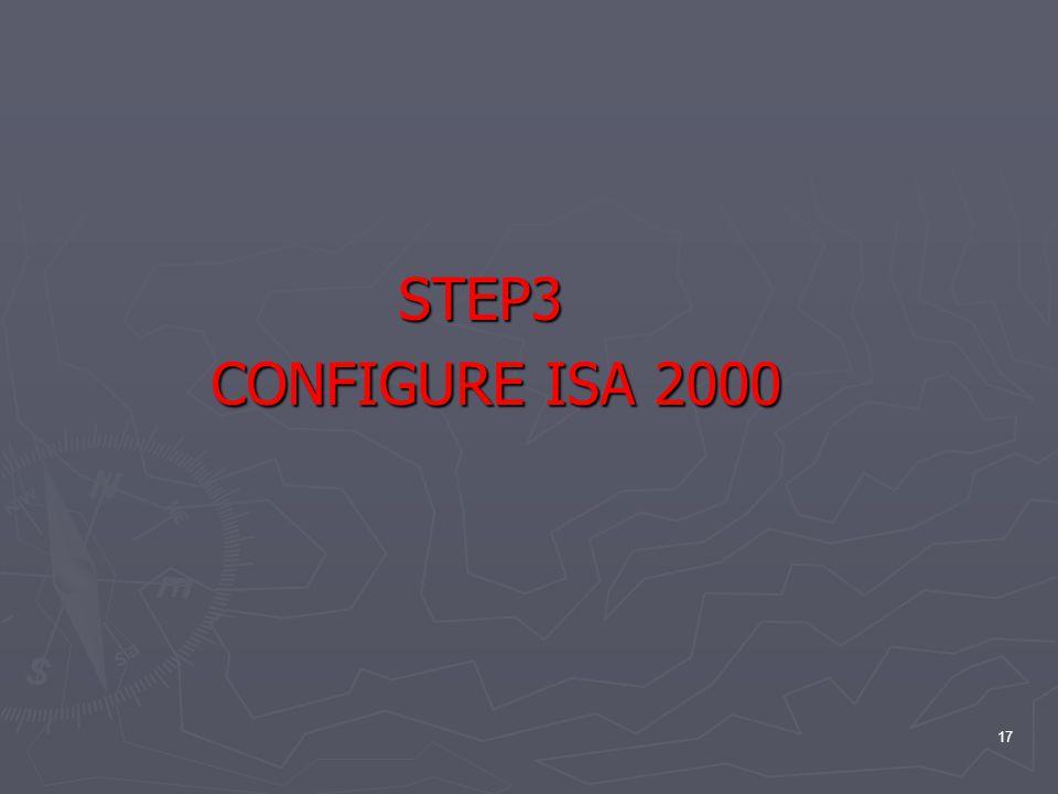 17 STEP3 STEP3 CONFIGURE ISA 2000 CONFIGURE ISA 2000