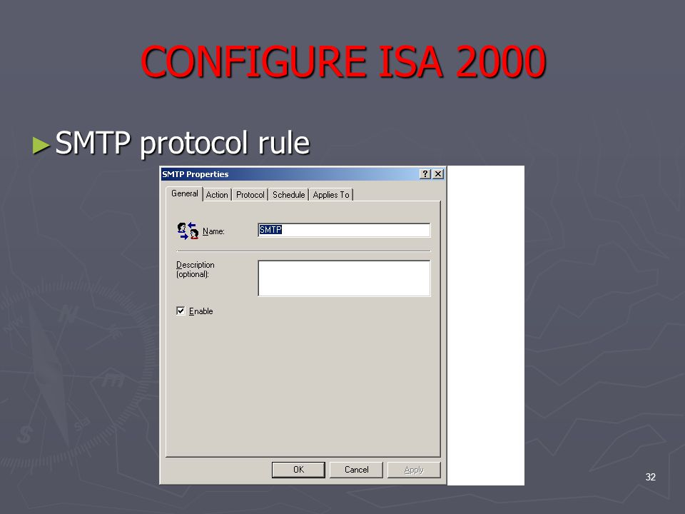 32 CONFIGURE ISA 2000 ► SMTP protocol rule