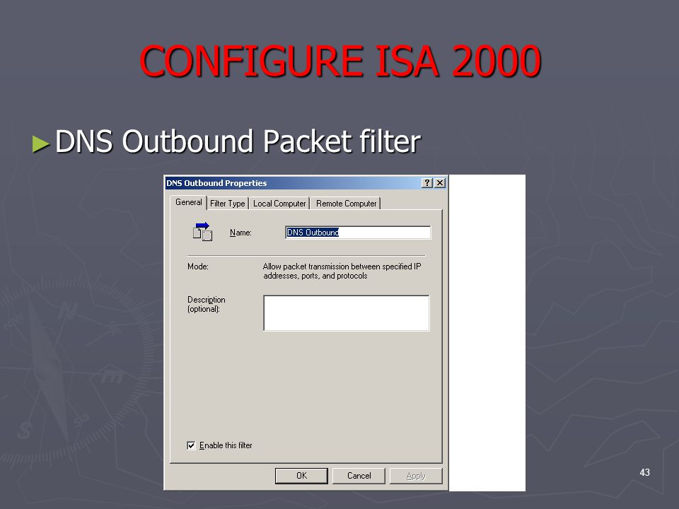 43 CONFIGURE ISA 2000 ► DNS Outbound Packet filter