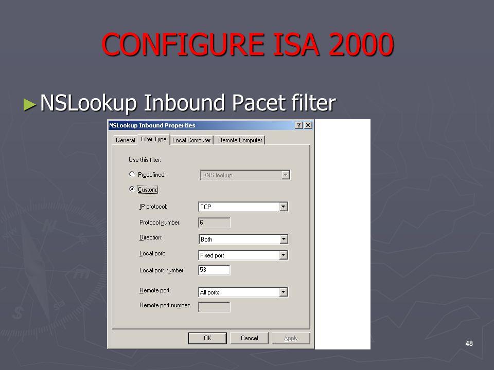 48 CONFIGURE ISA 2000 ► NSLookup Inbound Pacet filter