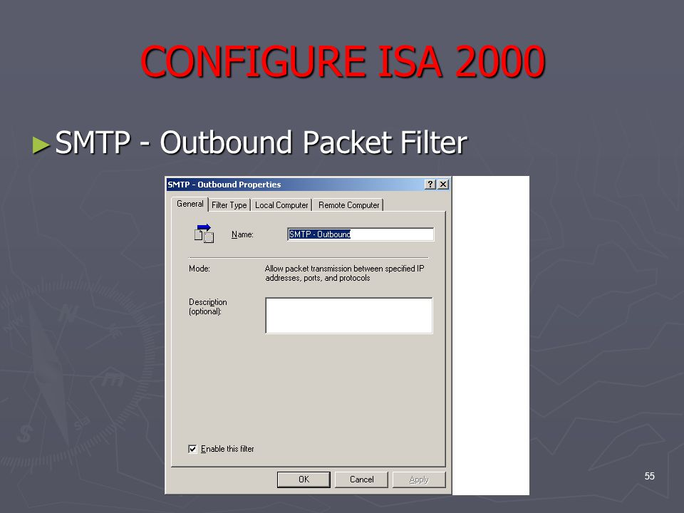 55 CONFIGURE ISA 2000 ► SMTP - Outbound Packet Filter