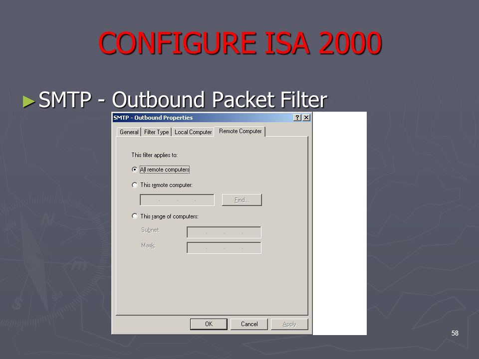 58 CONFIGURE ISA 2000 ► SMTP - Outbound Packet Filter