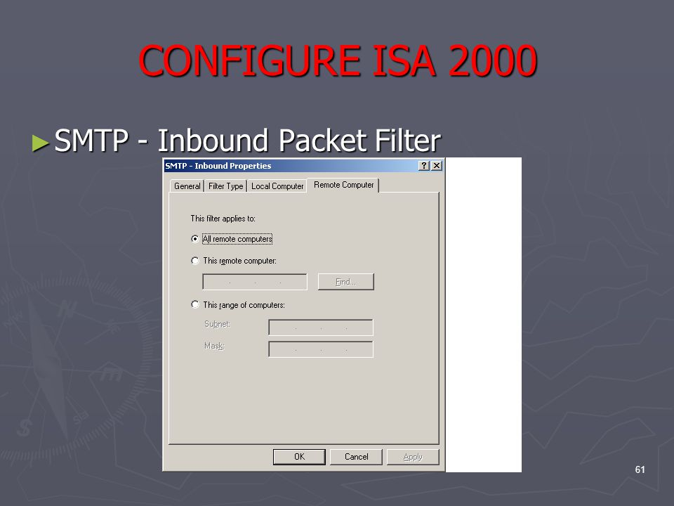 61 CONFIGURE ISA 2000 ► SMTP - Inbound Packet Filter