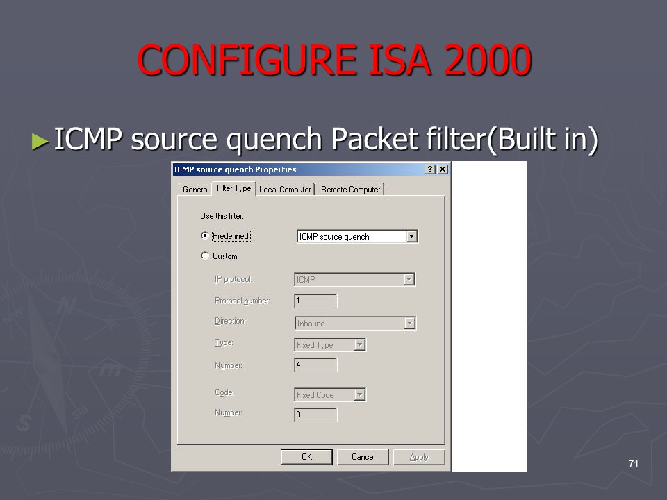 71 CONFIGURE ISA 2000 ► ICMP source quench Packet filter(Built in)