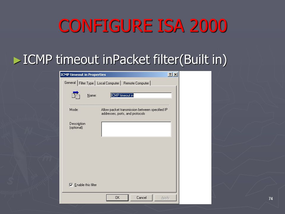 74 CONFIGURE ISA 2000 ► ICMP timeout inPacket filter(Built in)