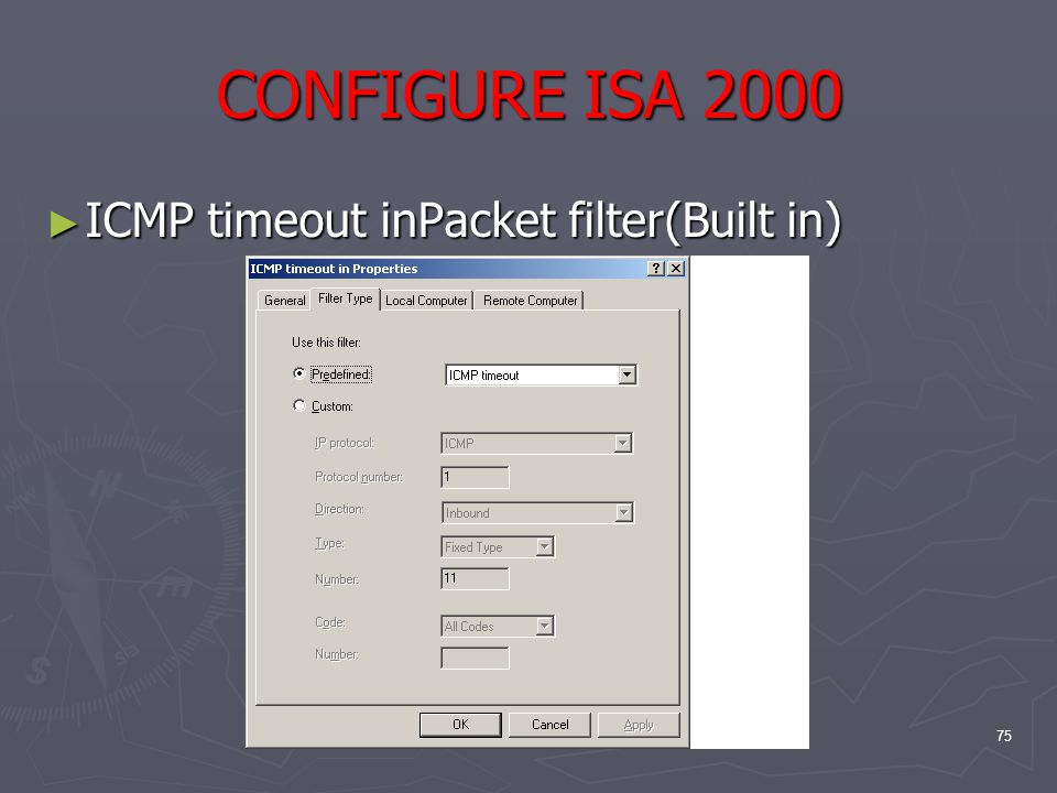 75 CONFIGURE ISA 2000 ► ICMP timeout inPacket filter(Built in)