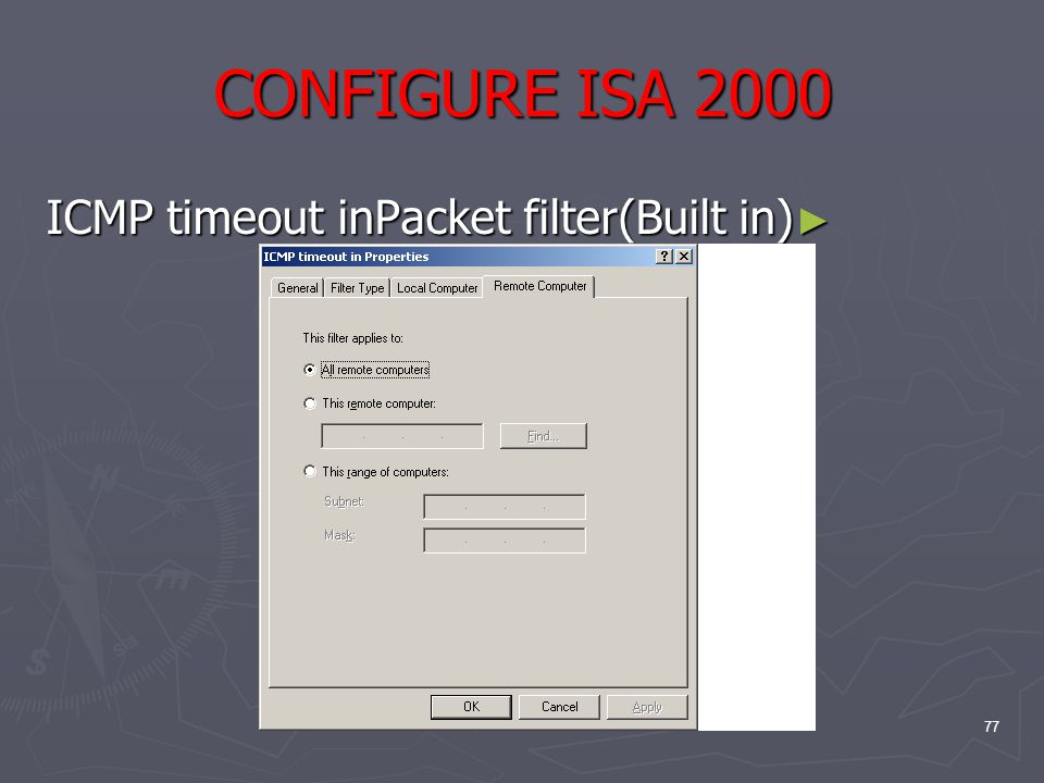 77 CONFIGURE ISA 2000 ► ICMP timeout inPacket filter(Built in)