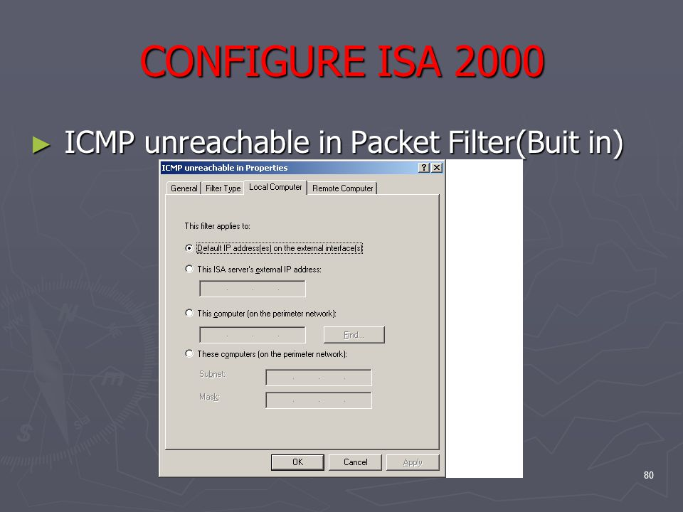 80 CONFIGURE ISA 2000 ► ICMP unreachable in Packet Filter(Buit in)