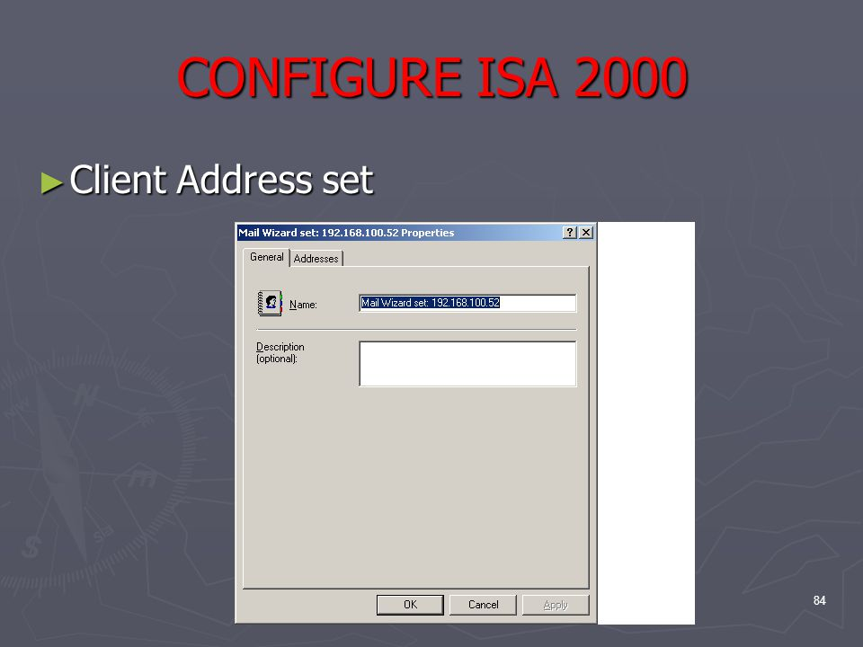 84 CONFIGURE ISA 2000 ► Client Address set