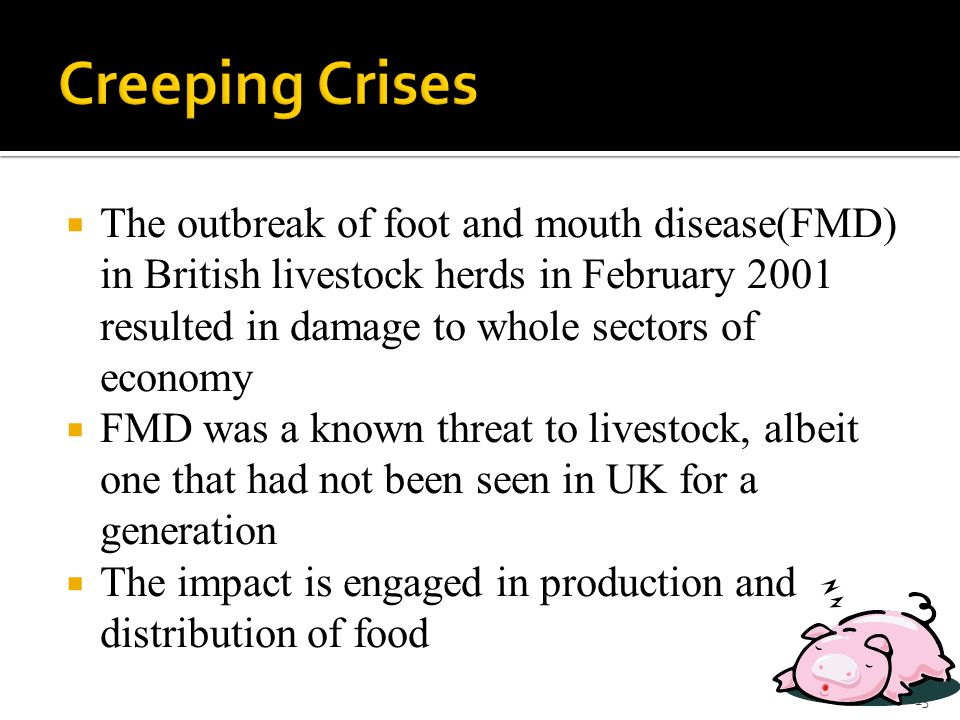  The outbreak of foot and mouth disease(FMD) in British livestock herds in February 2001 resulted in damage to whole sectors of economy  FMD was a k