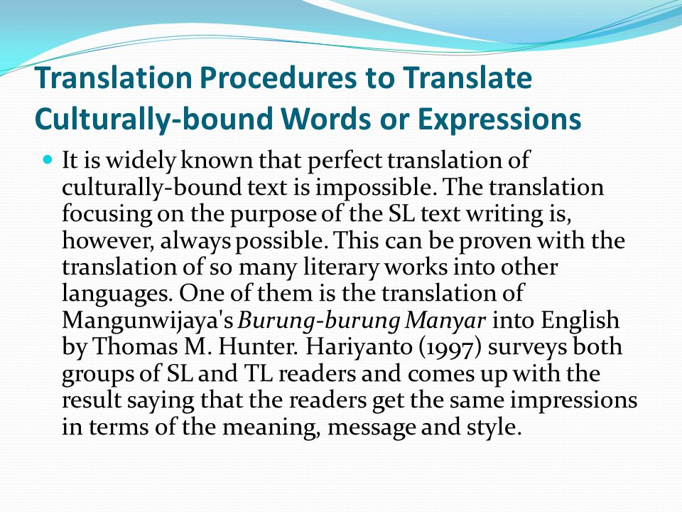 as translators, the last thing we want is for the message to be lost in translation , right?