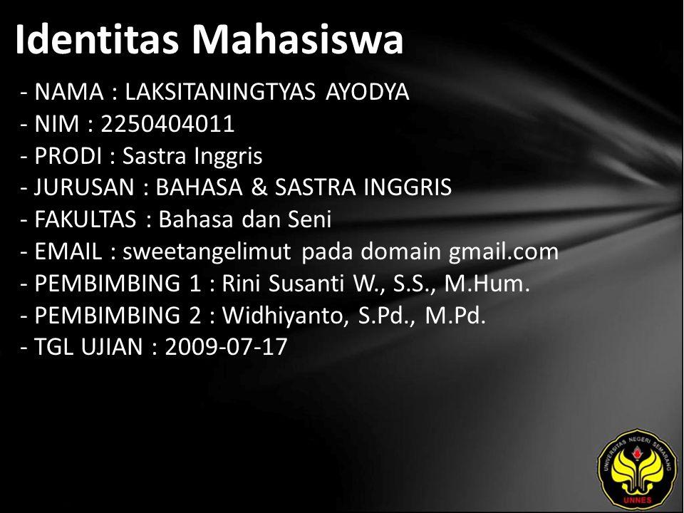 Identitas Mahasiswa - NAMA : LAKSITANINGTYAS AYODYA - NIM : 2250404011 - PRODI : Sastra Inggris - JURUSAN : BAHASA & SASTRA INGGRIS - FAKULTAS : Bahas