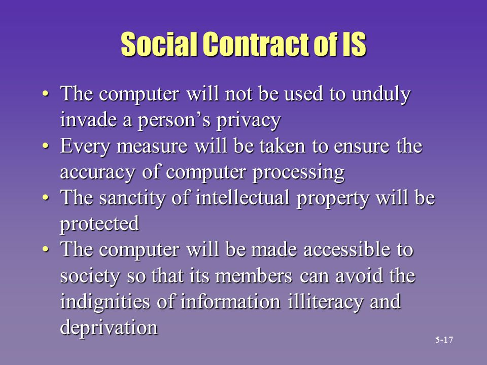 Social Contract of IS The computer will not be used to unduly invade a person's privacyThe computer will not be used to unduly invade a person's priva