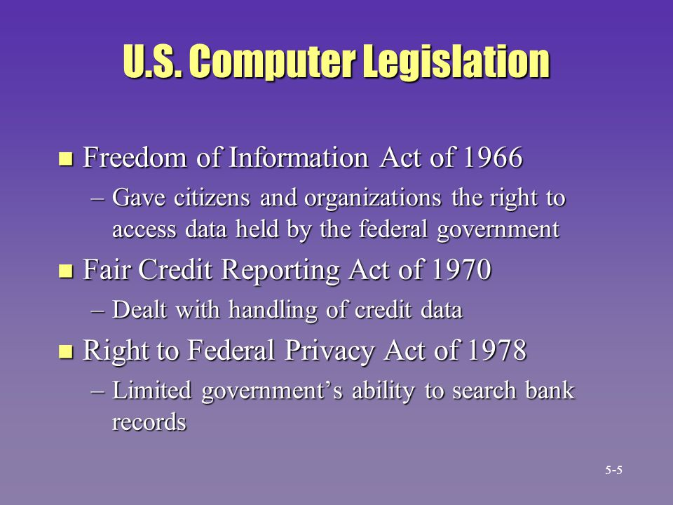 Rights to Information n Right to privacy n Right to accuracy n Right to property n Right to access 5-16