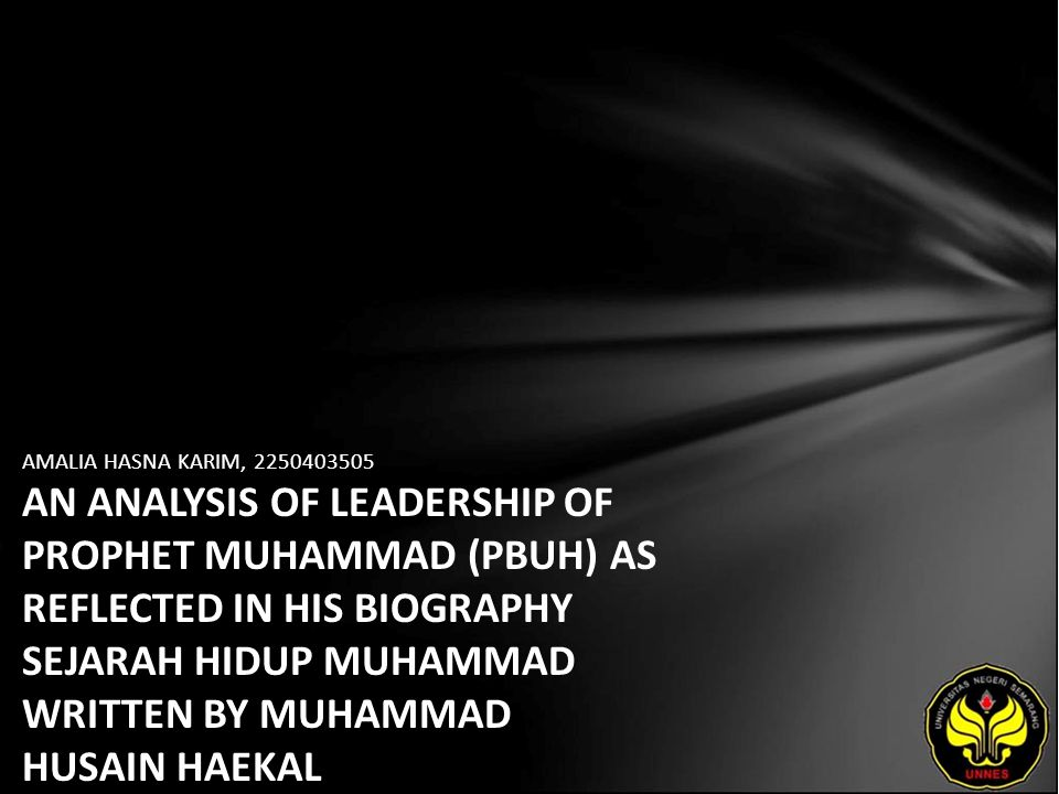 AMALIA HASNA KARIM, 2250403505 AN ANALYSIS OF LEADERSHIP OF PROPHET MUHAMMAD (PBUH) AS REFLECTED IN HIS BIOGRAPHY SEJARAH HIDUP MUHAMMAD WRITTEN BY MUHAMMAD HUSAIN HAEKAL
