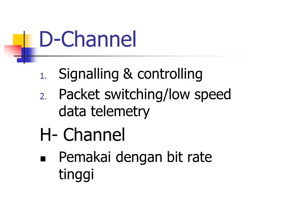 B-Channel Koneksi :  Circuit Switched  Packet Switched X.25  Semipermanent leased line