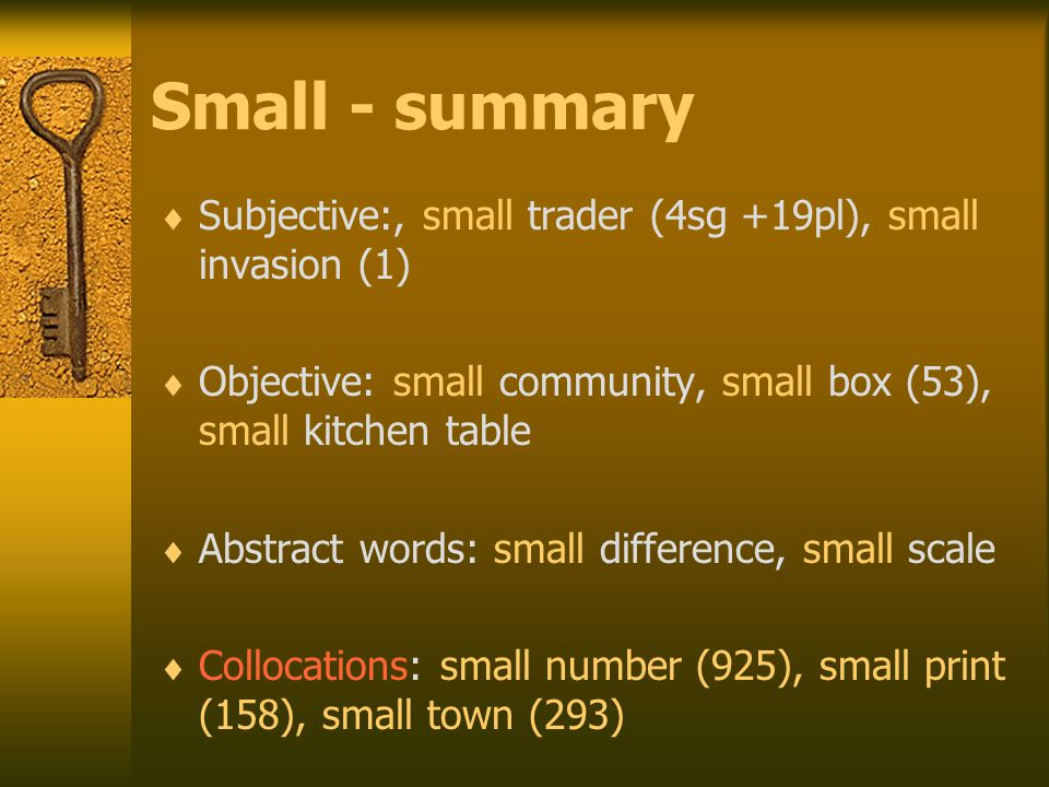 Small - summary  Subjective:, small trader (4sg +19pl), small invasion (1)  Objective: small community, small box (53), small kitchen table  Abstra