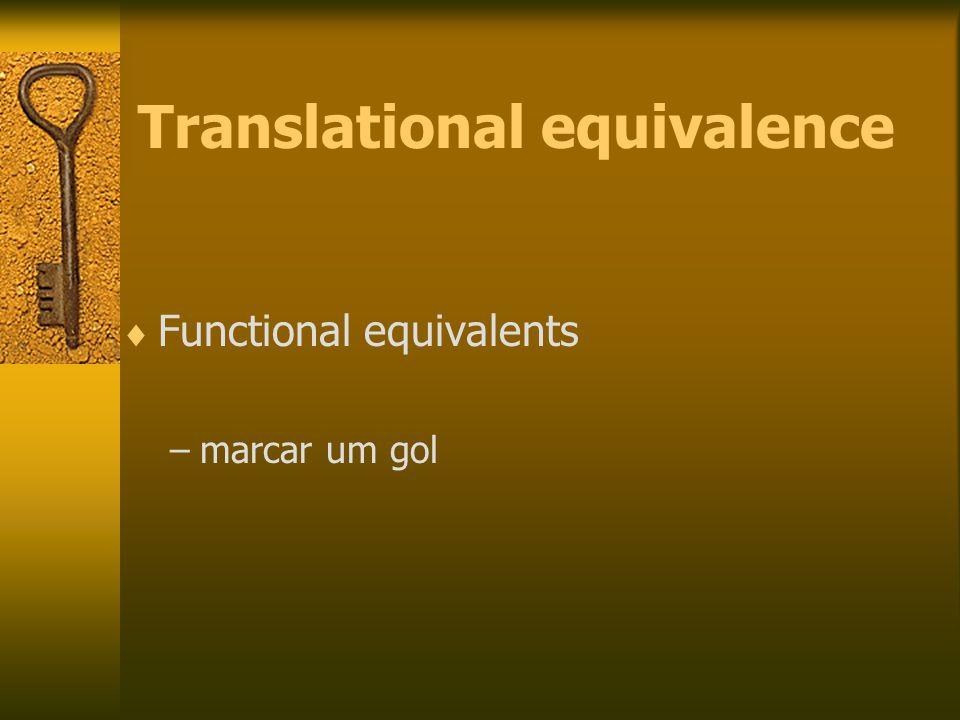 Translational equivalence  Functional equivalents –marcar um gol