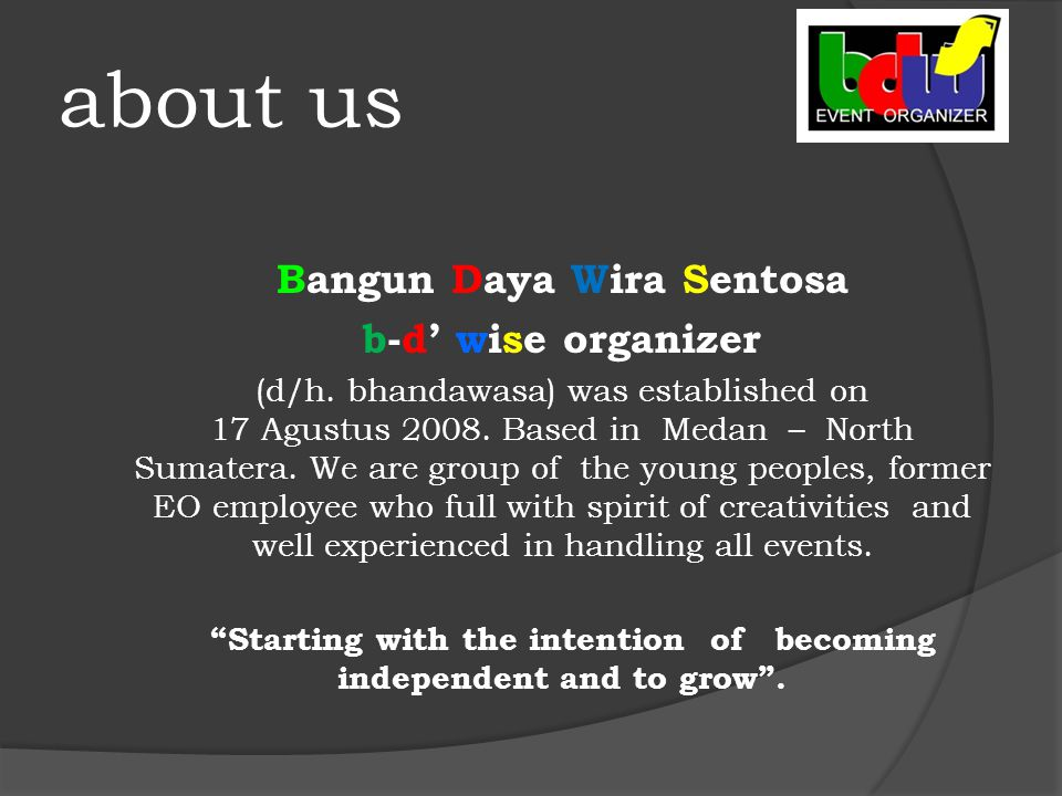 our vision To be a leading company in one stop services provider for event organizer
