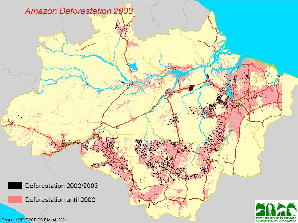 Amazon Deforestation 2003 Fonte: INPE PRODES Digital, 2004.