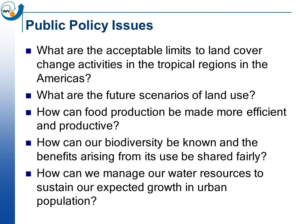 Public Policy Issues What are the acceptable limits to land cover change activities in the tropical regions in the Americas.