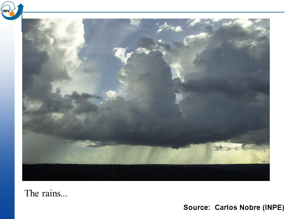 The rains... Source: Carlos Nobre (INPE)