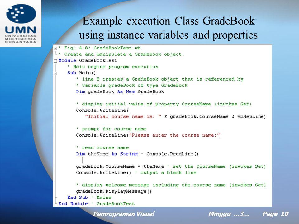 Pemrograman VisualMinggu …3… Page 9 Example using instance variables and properties