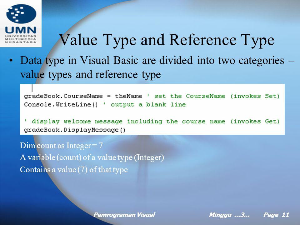 Pemrograman VisualMinggu …3… Page 10 Example execution Class GradeBook using instance variables and properties