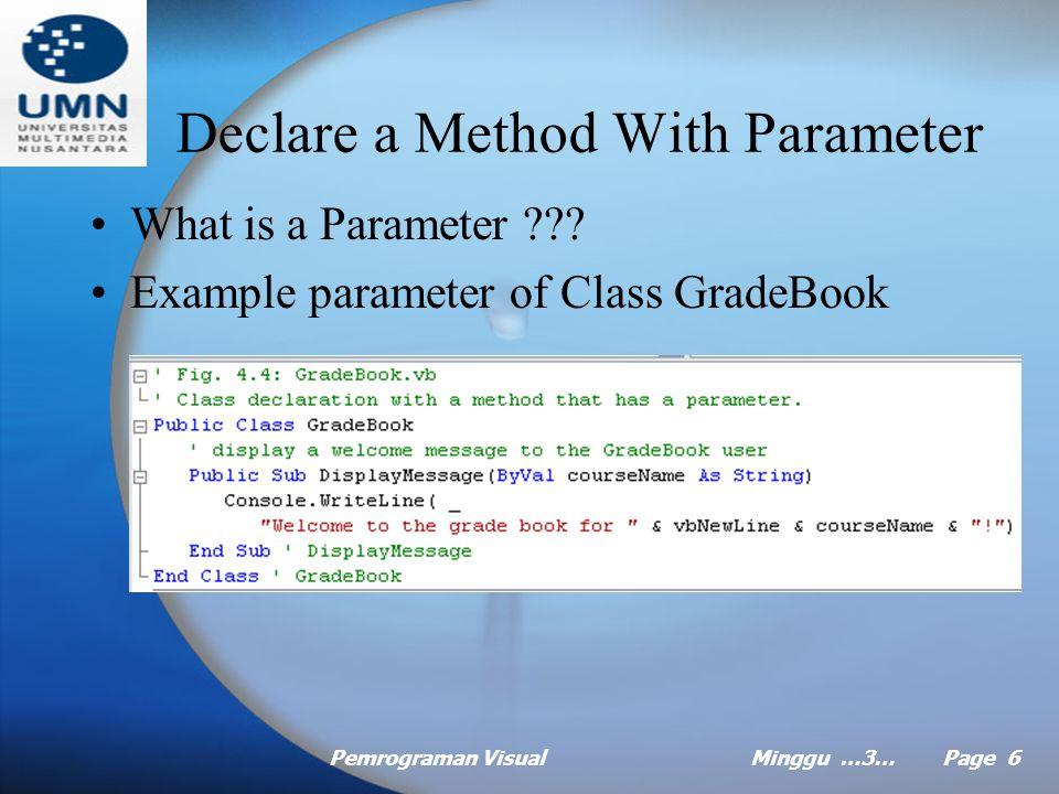 Pemrograman VisualMinggu …3… Page 5 Example Using Class GradeBook